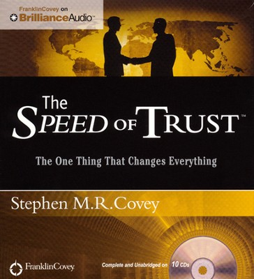 Speed of Trust: The One Thing That Changes Everything Unabridged Audiobook on CD  -     Narrated By: Stephen M.R. Covey     By: Stephen M.R. Covey