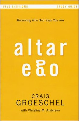 Altar Ego Study Guide: Becoming Who God Says You Are - Slightly Imperfect  -