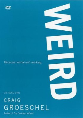 Weird DVD: Because Normal Isn't Working  -     By: Craig Groeschel