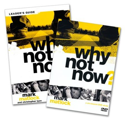 Why Not Now? Leader's Guide with DVD: You Don't Have to 'Grow Up' to Follow Jesus  -     By: Mark Matlock