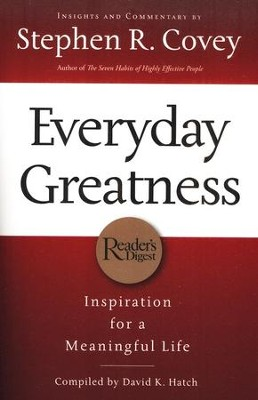 Everyday Greatness: Inspiration for a Meaningful Life  -     By: Stephen R. Covey