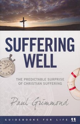 Suffering Well  -     By: Paul Grimmond