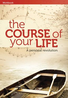 The Course Of Your Life--Workbook  -     By: Tony Payne