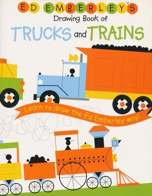 Ed Emberley's Drawing Book of Trucks and Trains  -     By: Ed Emberley