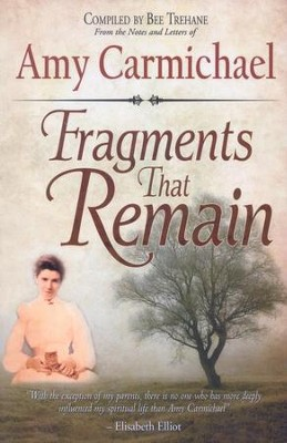 Fragments That Remain  -     By: Amy Carmichael