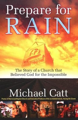Prepare for Rain: The Story of a Church That Believed God for the Impossible  -     By: Michael Catt