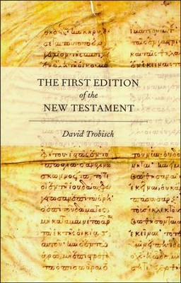The First Edition of the New Testament  -     By: David Trobisch