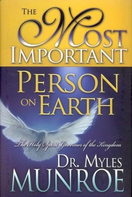 The Most Important Person on Earth   -     By: Myles Munroe