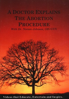 A Doctor Explains the Abortion Procedure   -