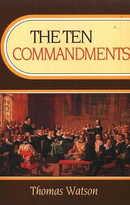 The Ten Commandments   -     By: Thomas Watson