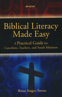 Biblical Literacy Made Easy: A Practical Guide for Catechist, Teachers, and Youth Ministers  -     By: Brian Vitek