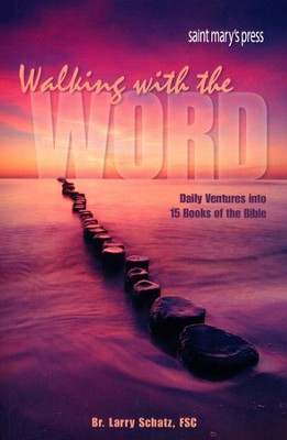 Walking with the Word: Daily Ventures into 15 Books of the Bible  -     By: Larry Schatz