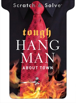Scratch & Solve Tough Hangman About Town  -     By: Mike Ward