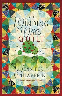 The Winding Ways Quilt: An Elm Creek Quilts Novel - eBook  -     By: Jennifer Chiaverini
