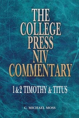1 & 2 Timothy & Titus - NIV Commentary: College Press  -     By: C. Michael Moss