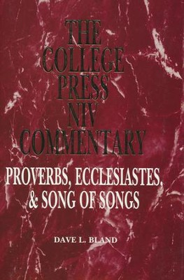Proverbs, Ecclesiastes and Song of Solomon: The College Press NIV Commentary  -