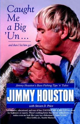 Caught Me A Big 'Un: Jimmy Houston's Bass Fishing Tips 'n' Tales - eBook  -     By: Jimmy Houston