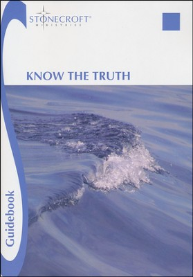 Know the Truth Guidebook  -     By: Stonecroft Ministries