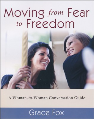 Moving from Fear to Freedom Conversation Guide  -     By: Grace Fox