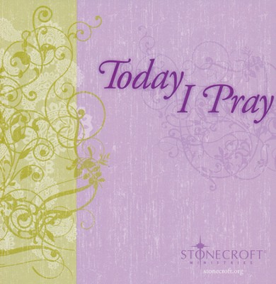 Today I Pray  -     By: Stonecroft Ministries