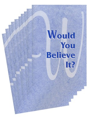 Would You Believe It? - pamphlet - pack of 10   -     By: Stonecroft