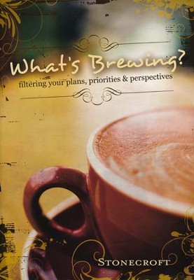 What's Brewing? Filtering Your Plans, Priorities & Perspectives  -
