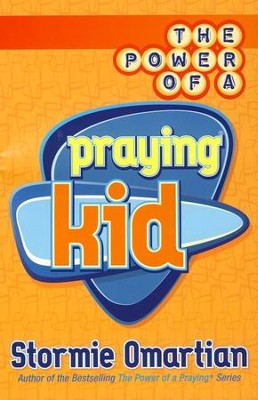 The Power of a Praying Kid   -     By: Stormie Omartian