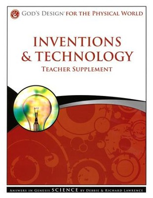 Teacher/Student Pack, Inventions & Technology: God's Design Series   -     By: Debbie Lawrence, Richard Lawrence