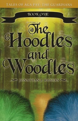 The Hoodles and Woodles  -     By: Jonathan J. Rogers
