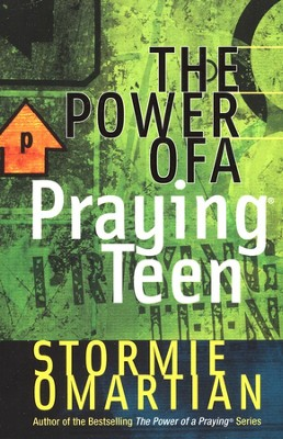 The Power of a Praying Teen   -     By: Stormie Omartian