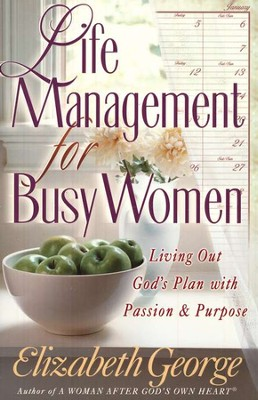 Life Management for Busy Women   -     By: Elizabeth George