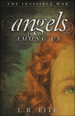 Angels Among Us, Invisible War Series #1   -     By: L.R. Fite
