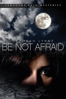 Be Not Afraid  -     By: Deborah Lynne