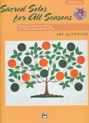 Sacred Solos for All Seasons Songbook & Medium Low Medium High Audio CD  -     By: Jay Althouse