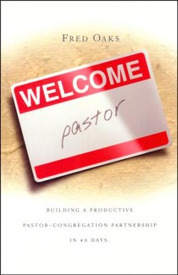 Welcome, Pastor!  -     By: Fred Oaks