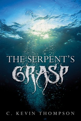 The Serpent's Grasp  -     By: C. Kevin Thompson