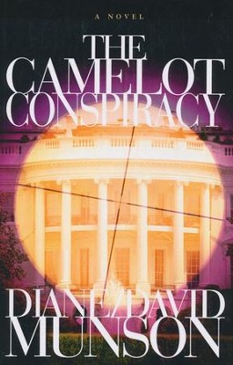 The Camelot Conspiracy, Justice Series #3  -     By: David Munson, Diane Munson