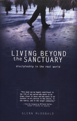 Living Beyond Sanctuary: Discipleship in the Real World  -     By: Glenn McDonald