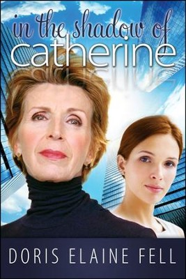 In the Shadow of Catherine  -     By: Doris Elaine Fell