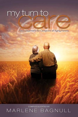 My Turn to Care: Encouragement for Caregivers of Aging Parents  -     By: Marlene Bagnull