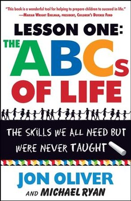 Lesson One: The ABCs of Life: The Skills We All Need but Were Never Taught - eBook  -     By: Jon Oliver, Michael Ryan