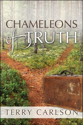 Chameleons of Truth  -     By: Terry Carlson