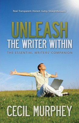 Unleash the Writer Within  -     By: Cecil Murphey