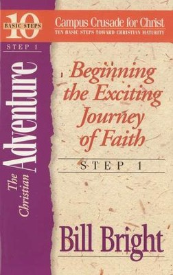 The Christian Adventure Step 1, 10 Basic Steps Toward Maturity  -     By: Bill Bright