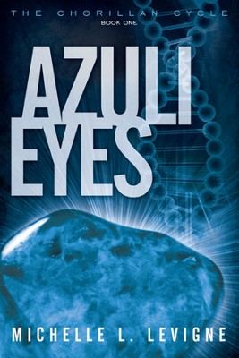 Azuli Eyes, The Chorillan Cycle Series #1   -     By: Michelle L. Levigne