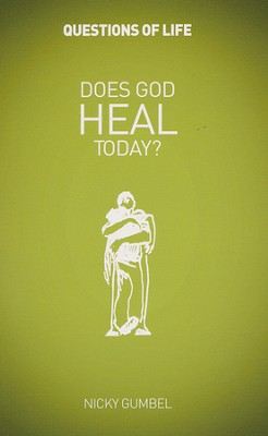 Does God Heal Today? Booklet   -     By: Nicky Gumbel