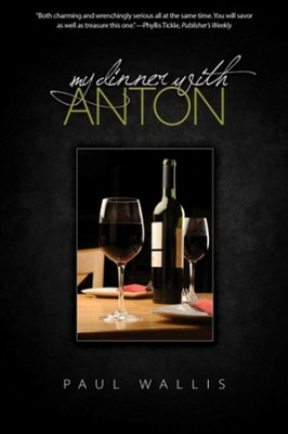 My Dinner with Anton  -     By: Paul Wallis
