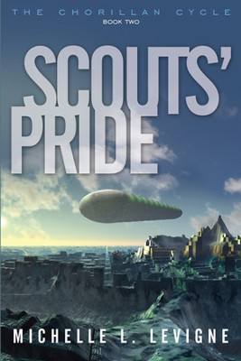 Scouts' Pride, The Chorillan Cycle Series #2   -     By: Michelle L. Levigne