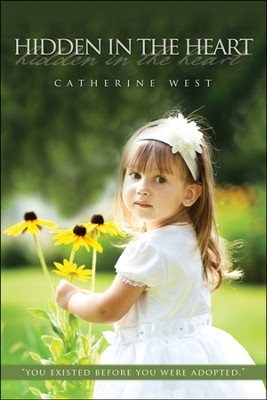Hidden in the Heart  -     By: Catherine West
