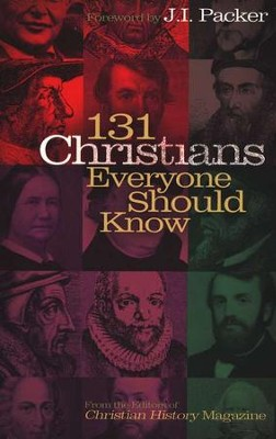 131 Christians Everyone Should Know   -     By: Mark Galli